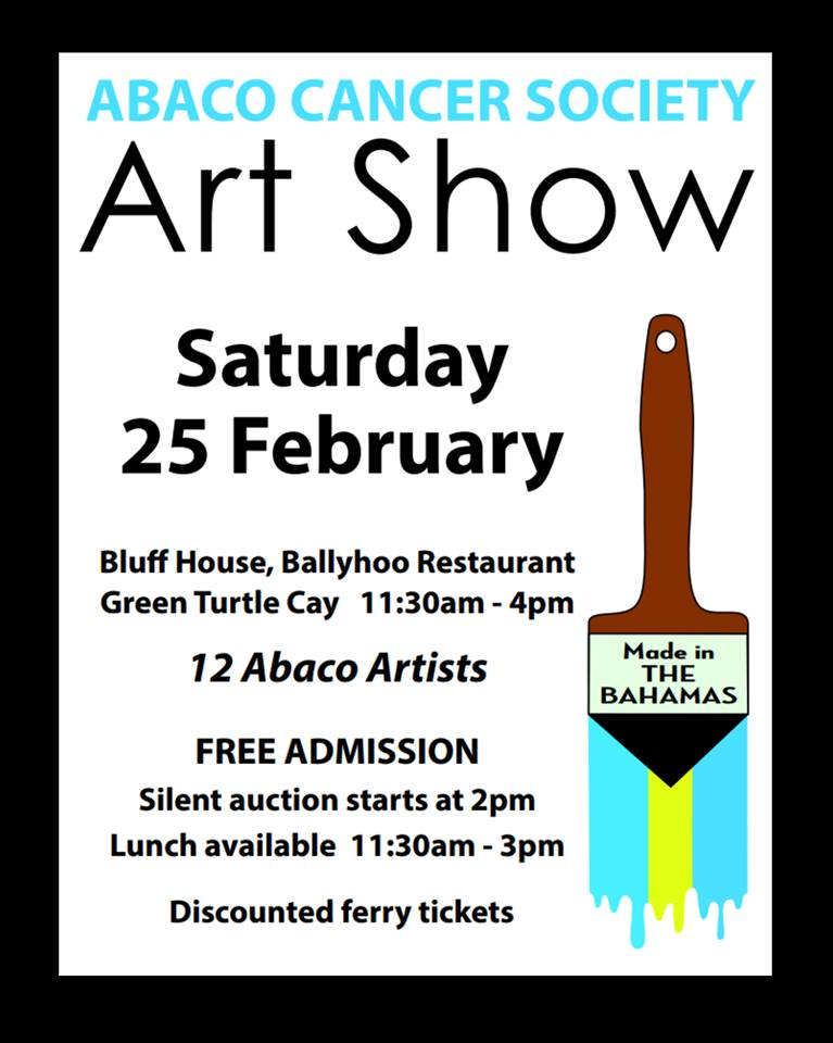 Abaco Cancer Society Art Show -- Saturday February 25 -- Ballyhoo Resturant at Bluff House